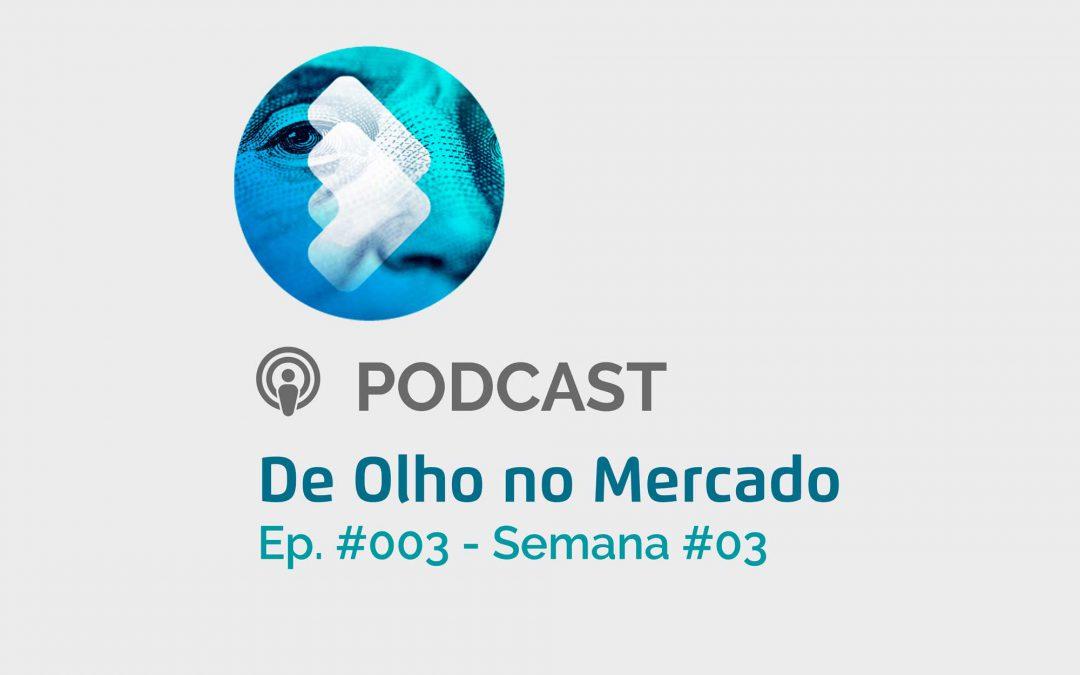 Podcast #003 – Semana #03 – De Olho no Mercado – Câmbio
