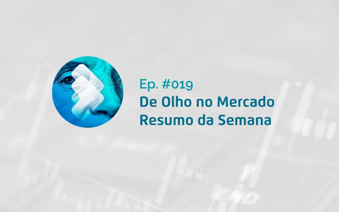 Semana #19 – Resumo da Semana – De Olho no Mercado