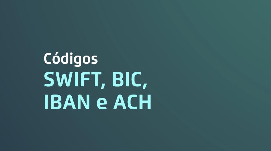 Códigos SWIFT, BIC, IBAN e ACH