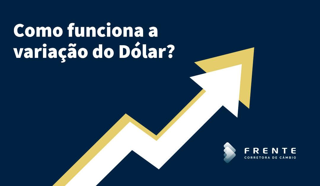 Quais são os fatores que fazem o dólar cair e ficar em alta?