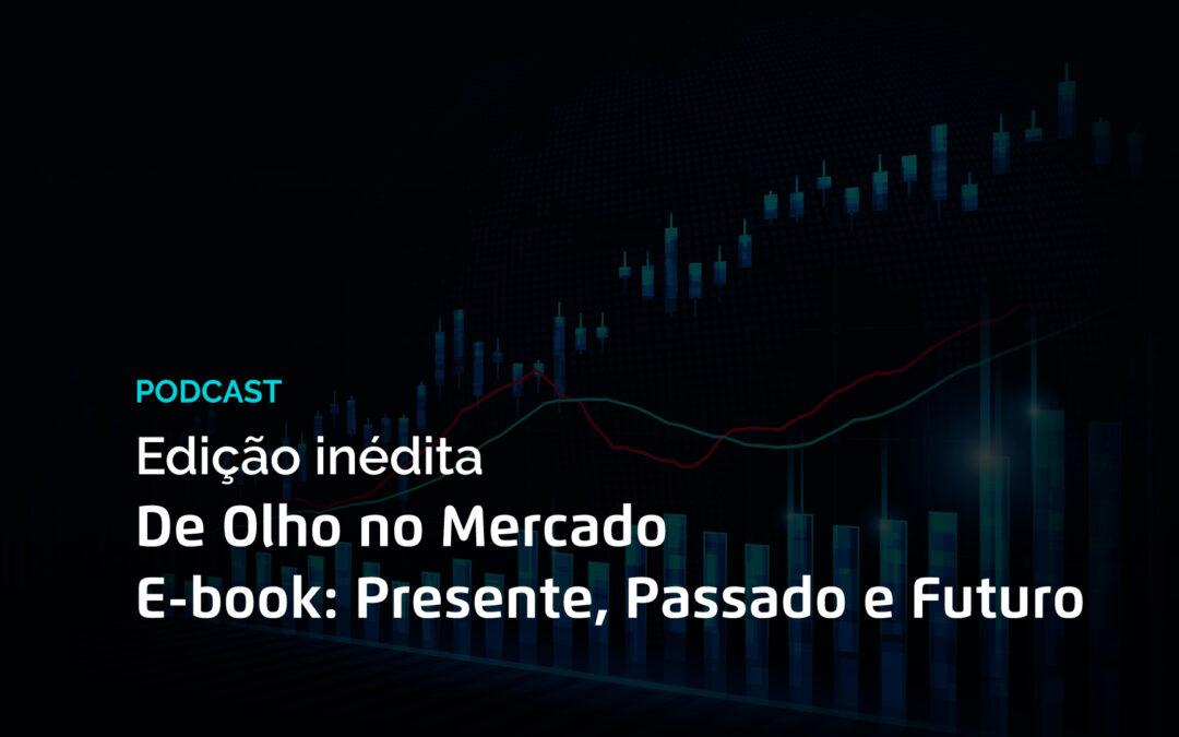 De Olho no Mercado   E-book Presente, Passado e Futuro