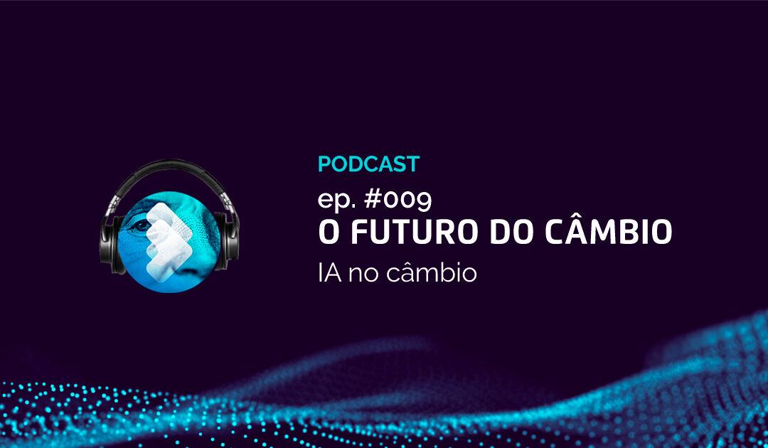 O Futuro do Câmbio ep.009 – Câmbio e Inteligência Artificial, o que esperar para o futuro?