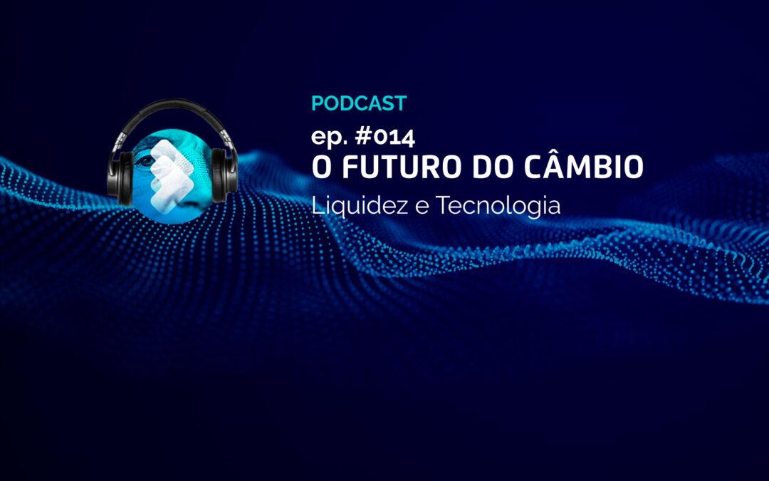 O Futuro do Câmbio #014 – A liquidez cambial sob demanda ajuda no client experience
