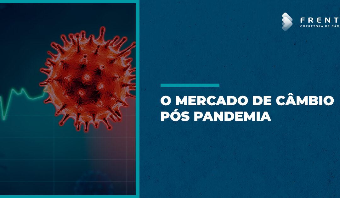 O Mercado de Câmbio Pós Pandemia