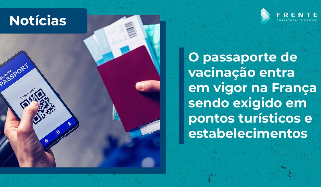 O passaporte de vacinação entra em vigor na França sendo exigido em pontos turísticos e estabelecimentos