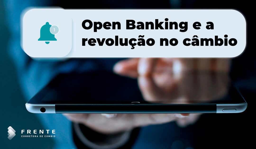 Open banking e a revolução no mercado de câmbio